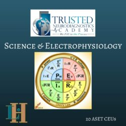 Science and Electrophysiology © 20 ASET CEUs